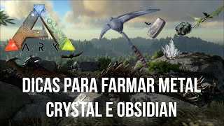 ARK Survival Evolved - Dicas para farmar Metal, Crystal e Obsidian