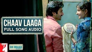 Audio: Chaav Laaga | Sui Dhaaga - Made in India | Varun Dhawan | Anushka Sharma | Anu Malik