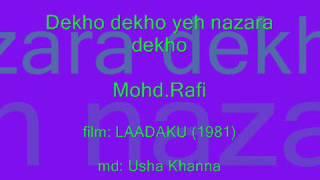 LAADAKU (1981)   Dekho dekho yeh nazara dekho     Mohd.Rafi