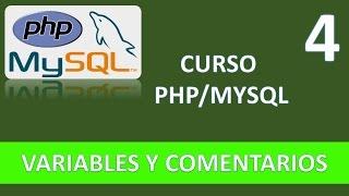 Curso PHP MySQL. Variables y comentarios. Vídeo 4