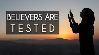 Believers Are Tested | Mufti Menk  | Arcadia Masjid, 2018
