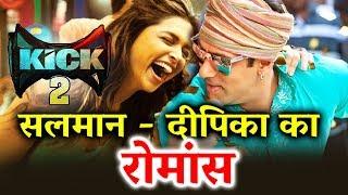 KICK 2 में Salman Khan के साथ होगी Deepika Padukone - शानदार जोड़ी