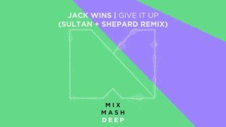 Jack Wins - Give It Up (Sultan + Shepard Remix) [Out Now]