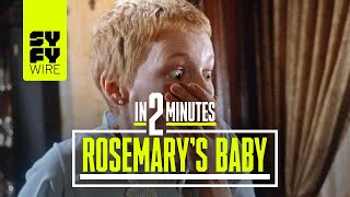 Rosemary's Baby In 2 Minutes   SYFY WIRE