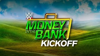 Money In The Bank Kickoff: June 18, 2017
