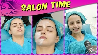 Shrenu Parikh REVEALS Her Beauty Secrets And Pampers Herself In Salon Time | TellyMasala