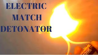How to Make an Electric Match Detonator Electric Match