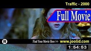 Watch: Traffic (2000) Full Movie Online