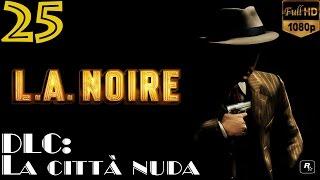 L.A. Noire (ITA) - [25/26] - [Dlc: La città nuda]