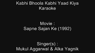 Kabhi Bhoola Kabhi Yaad Kiya - Karaoke - Sapne Sajan Ke (1992) - Mukul Aggarwal & Alka Yagnik