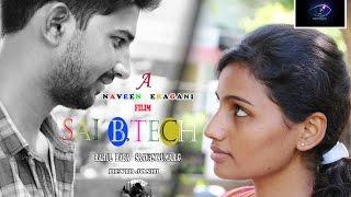 Sai B.Tech || New Telugu Short Film 2015 || Directed By Naveen Eragani