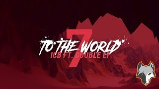 『Lyric Video』7 TO THE WORLD - ICD ft. Double LT | Official Audio