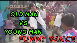 INDIAN OLD MAN VS YOUNG MAN FUNNY MARRIED DANCE