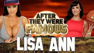 LISA ANN - AFTER They Were Famous