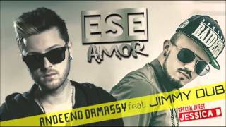Andeeno Damassy feat. Jimmy Dub - Ese amor (Audio)