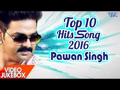 Pawan Singh - HITS TOP 10 SONGS 2016 - Video JukeBOX - Bhojpuri Hot Songs 2017 new