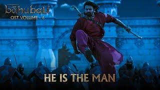 Baahubali OST - Volume 06 - He is The Man   MM Keeravaani