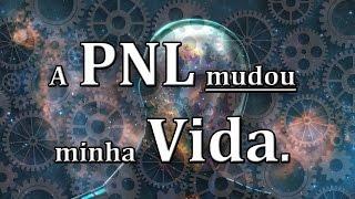 PNL - MUDOU MINHA VIDA - DICAS.