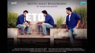 Hoyto amay Bhalobasho | Nahiyan