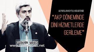 """Alparslan Kuytul Hocaefendi: """"AKP döneminde, dini hizmetlerde gerileme"""""""