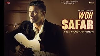 Woh Safar - Wajhi (Raeth Band) Ft. Sangram Singh | Mahesh Bhatt | Hindi Songs 2018 | Love Sad Song