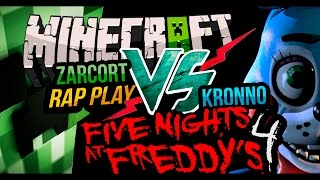 FNAF 4 VS MINECRAFT RAP | ZARCORT Y KRONNO | EPIC BATTLE