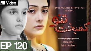 Kambakht Tanno - Episode 120   Aplus - Best Pakistani Dramas