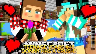 TEENAGE YEARS #4 - TEENAGE DONNY HAS A CRUSH!! - Little Donny Minecraft Custom Roleplay.