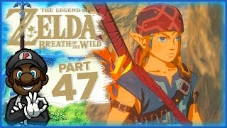 """The Legend of Zelda: Breath of the Wild - Part 47 