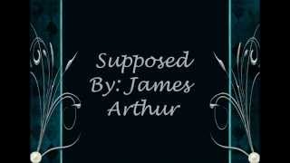 Supposed  James Arthur Acoustic Version Lyrics