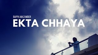 Ekta Chhaya | Bappa Mazumder | Prosun Azad | Bangla New Music Video | 2016
