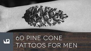 60 Pine Cone Tattoos For Men