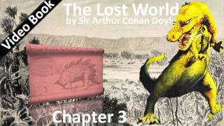 Chapter 03 - The Lost World by Sir Arthur Conan Doyle - He Is A Perfectly Impossible Person