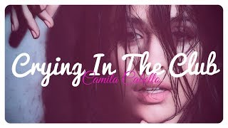 Camila Cabello - Crying In The Club (& I Have Questions) // Lyrics + Deutsche Übersetzung