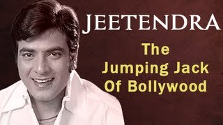 100 Years Of Bollywood - Jeetendra - The Jumping Jack Of Bollywood