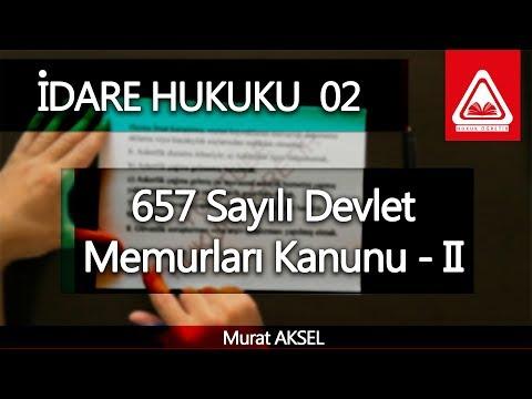 İDARE HUKUKU 02 - 657 Devlet Memurları Kanunu - II   Murat AKSEL