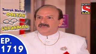 Taarak Mehta Ka Ooltah Chashmah - तारक मेहता - Episode 1719 - 17th July, 2015