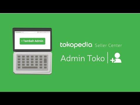 Tokopedia Seller Center - Fitur Admin Toko