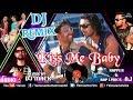 Kiss Me Baby - DJ REMIX   DJ Mack   Rapper-AJ   Akshay Kumar   Garam Masala   Best Hindi Remix Songs