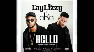 LayLizzy ‪ft AKA - ‎HELLO‬