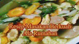 Resep Masakan Berkuah Ala Rumahan
