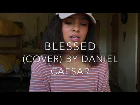Blessed (cover) By Daniel Caesar mp3