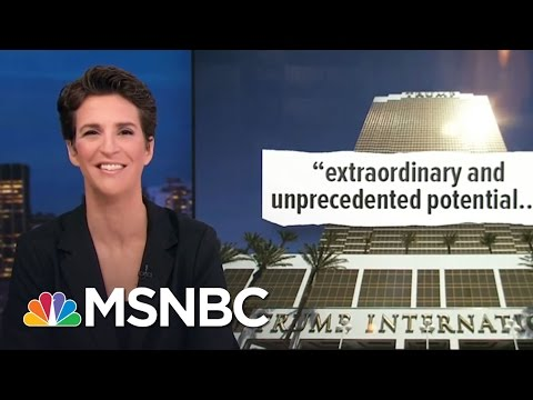 Donald Trump Real Estate A Potential Means To Pay Money To A President Rachel Maddow MSNBC