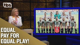 US Women's Soccer: Just Pay Them Already! | Full Frontal on TBS
