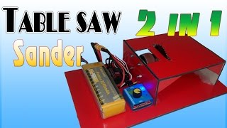 How to make Table Saw and Sander Machine - 2 in 1 powerful