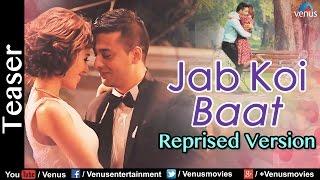 Jab Koi Baat Bigad Jaaye | Teaser | Reprise Version | Hindi Remix Song 2016