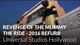 Revenge of the Mummy: The Ride - 2016 Refurbishment - Universal Studios Hollywood
