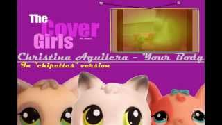 LPS - The Cover Girls - Your Body (music by Christina Aguilera)