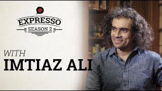 Expresso S2 EP2: Imtiaz Ali Talks To Priyanka Sinha Jha On Films, Fatherhood & Friendship With Stars