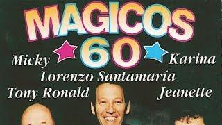 Mágicos 60 - Lorenzo Santamaría, Jeanette, Karina, Tony Ronald y Micky